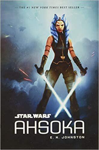 Star Wars: Ahsoka Book - Ahsoka Tano Novel by E K Johnston