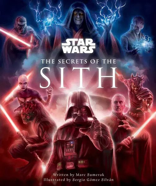 Star Wars: The Secrets of the Sith (Hardcover) - Marc Sumerak - Sergio Gomez Silvan - Insight Editions
